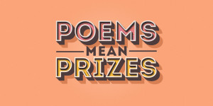 Poems mean Prizes